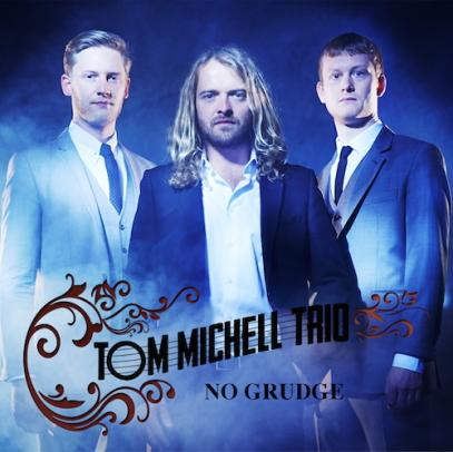 Tom Michell Trio - No Grudge EP