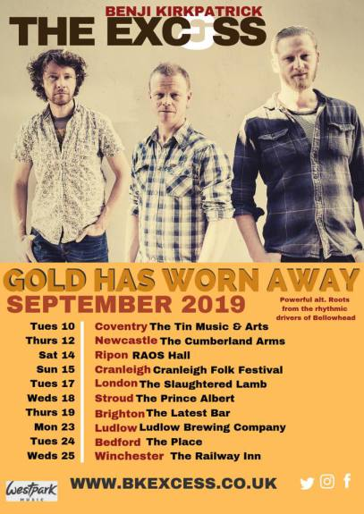Benji Kirkpatrick and the Excess - Gold Has Worn Away 2019 tour